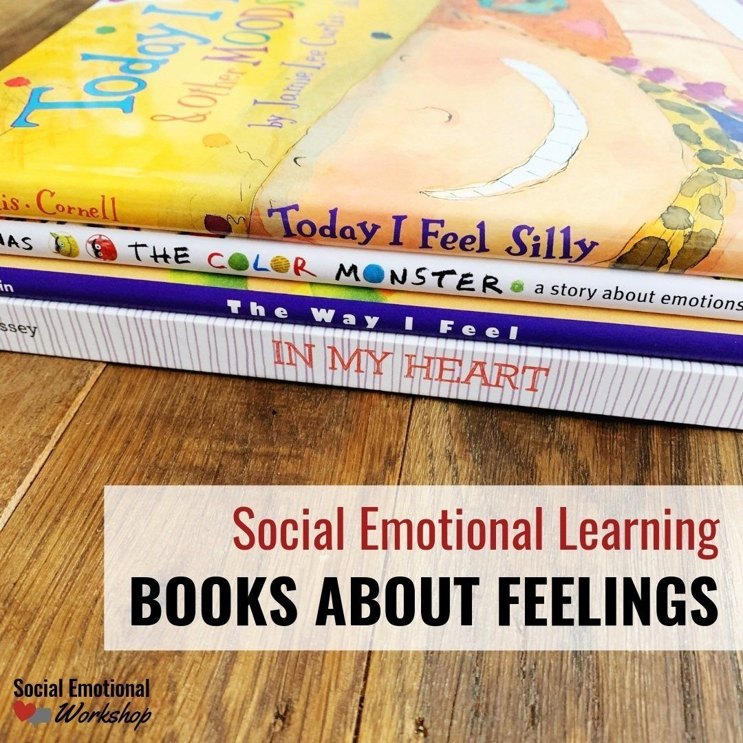 Social emotional learning books about feelings.