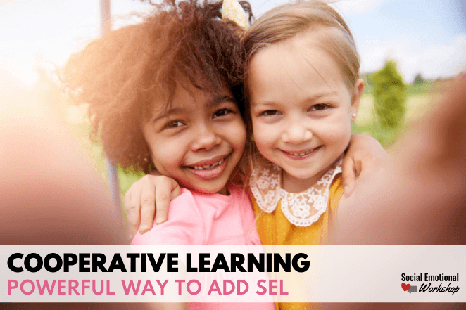 Cooperative Learning is a key SEL teaching practice.