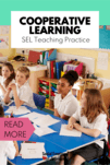 Cooperative learning is a power SEL teaching strategy for the classroom.